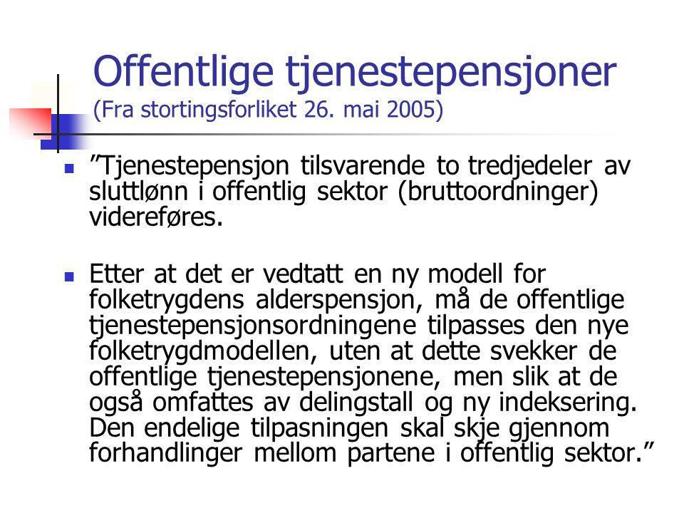 Offentlige tjenestepensjoner (Fra stortingsforliket 26.