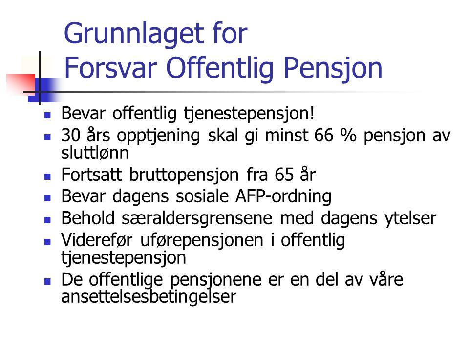 Grunnlaget for Forsvar Offentlig Pensjon Bevar offentlig tjenestepensjon.
