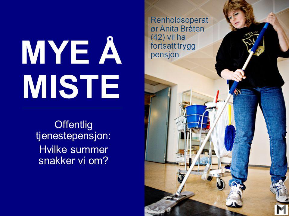De Facto MYE Å MISTE Offentlig tjenestepensjon: Hvilke summer snakker vi om.