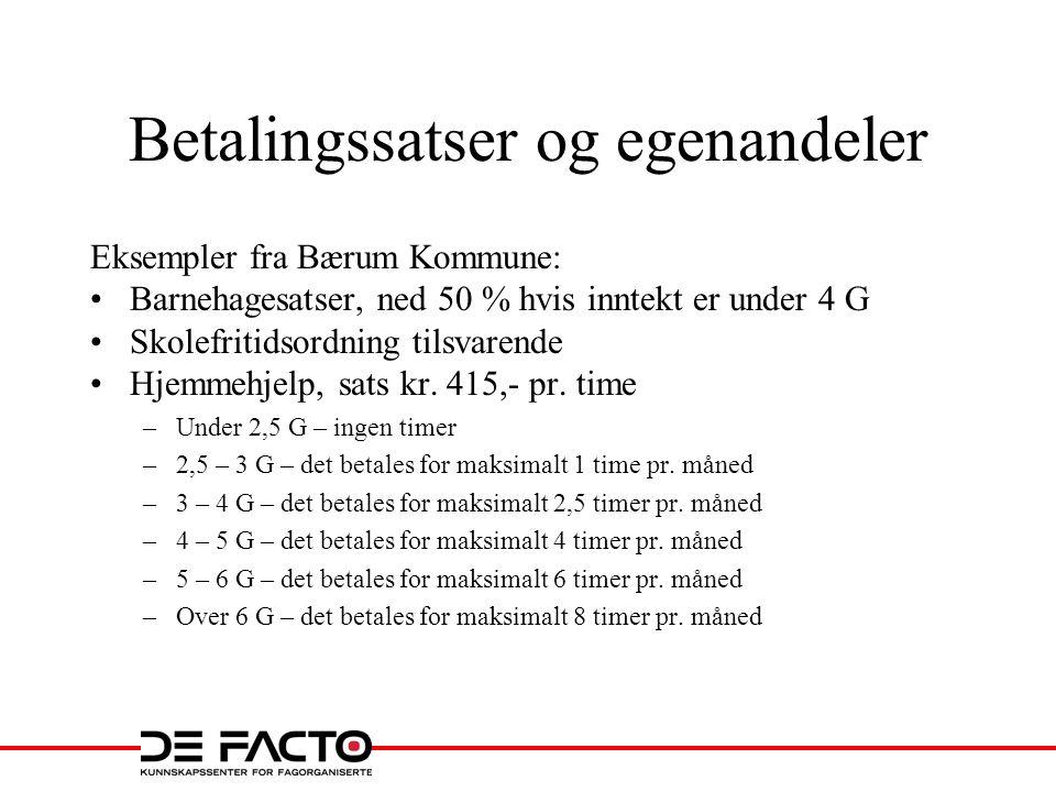 Betalingssatser og egenandeler Eksempler fra Bærum Kommune: Barnehagesatser, ned 50 % hvis inntekt er under 4 G Skolefritidsordning tilsvarende Hjemme