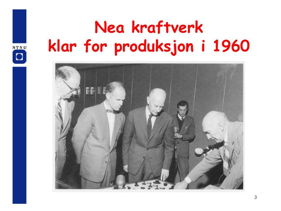 3 Nea kraftverk klar for produksjon i 1960
