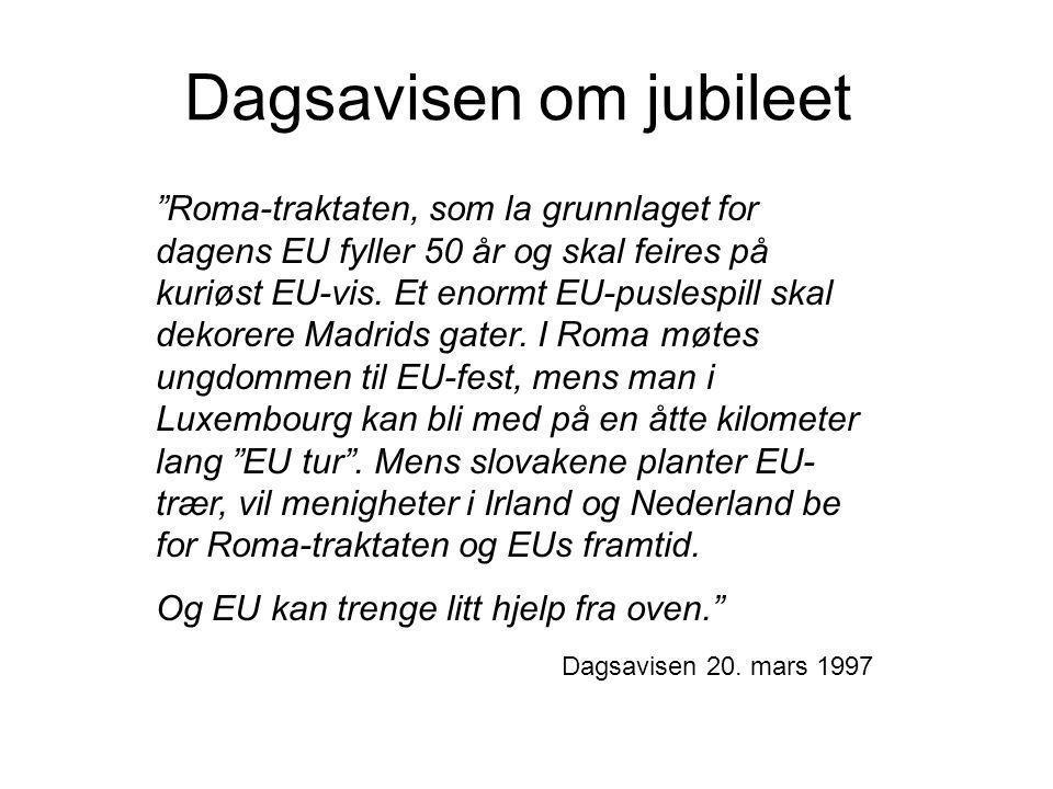 Dagsavisen om jubileet Roma-traktaten, som la grunnlaget for dagens EU fyller 50 år og skal feires på kuriøst EU-vis.