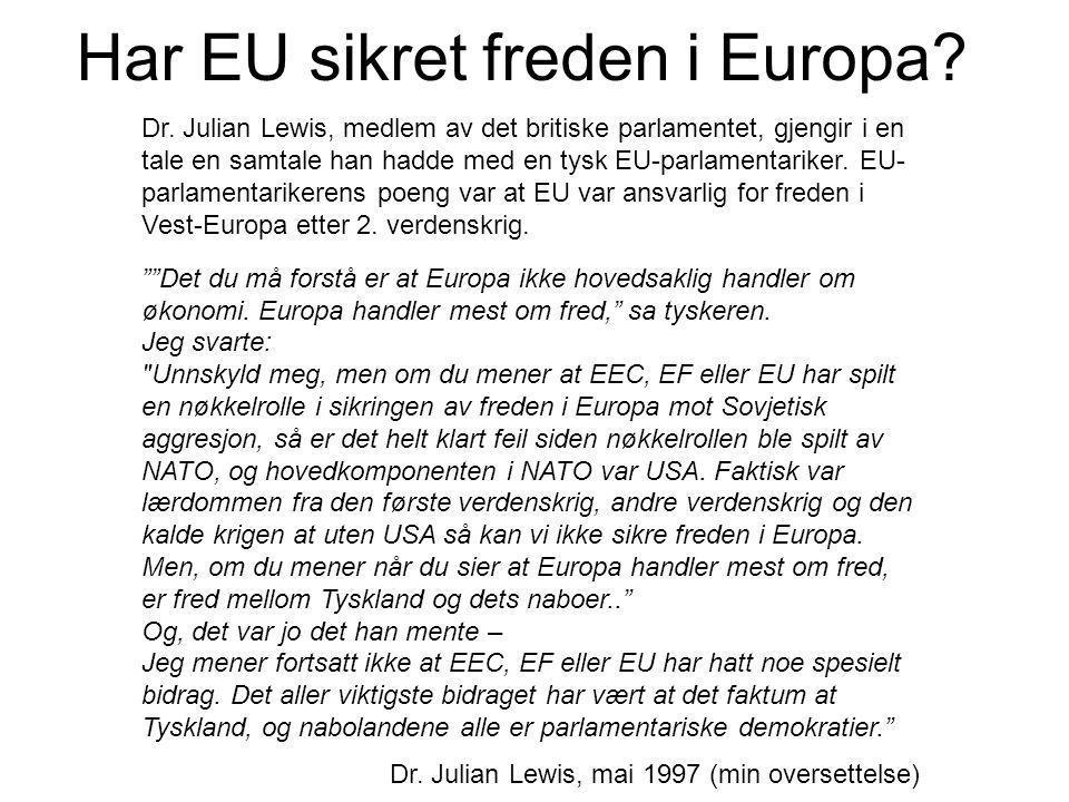 Har EU sikret freden i Europa. Dr.
