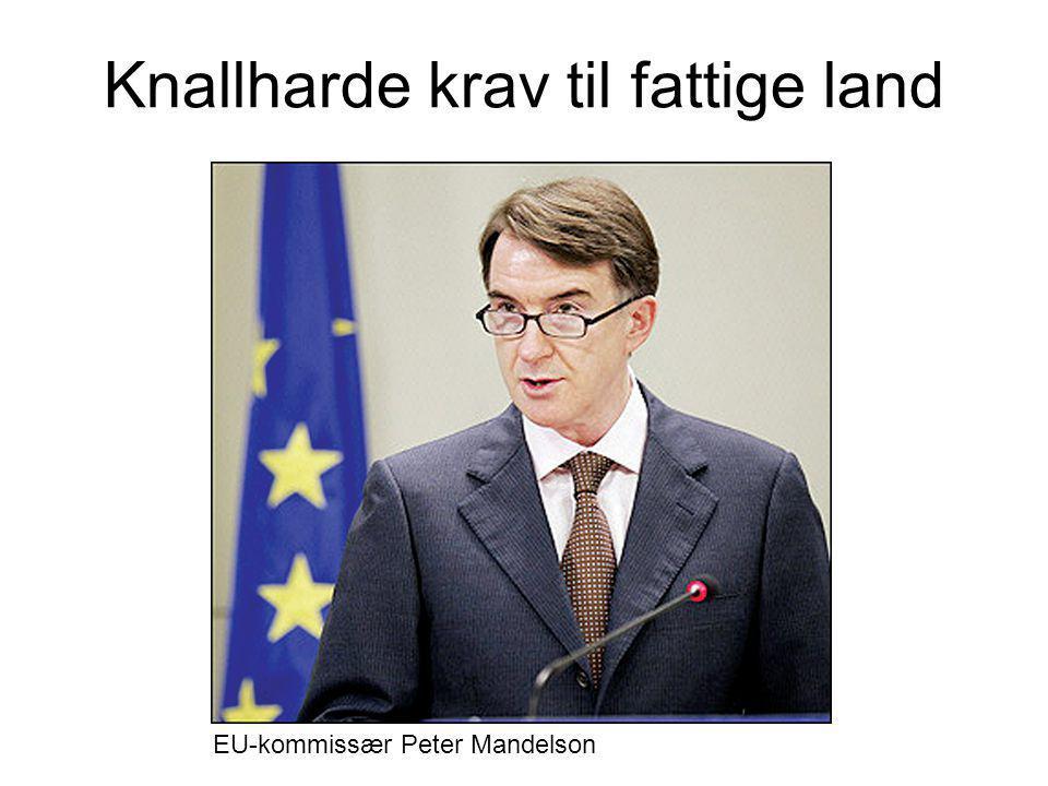 Knallharde krav til fattige land EU-kommissær Peter Mandelson