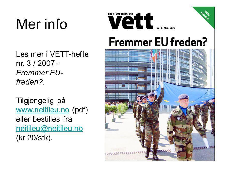 Mer info Les mer i VETT-hefte nr. 3 / 2007 - Fremmer EU- freden .