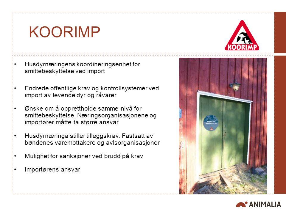 KOORIMP Husdyrnæringens koordineringsenhet for smittebeskyttelse ved import Endrede offentlige krav og kontrollsystemer ved import av levende dyr og r