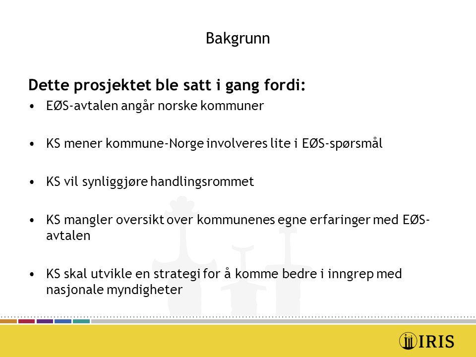 Bakgrunn Dette prosjektet ble satt i gang fordi: EØS-avtalen angår norske kommuner KS mener kommune-Norge involveres lite i EØS-spørsmål KS vil synlig