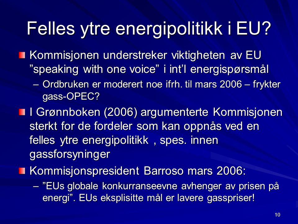 """10 Felles ytre energipolitikk i EU? Kommisjonen understreker viktigheten av EU """"speaking with one voice"""" i int'l energispørsmål –Ordbruken er moderert"""