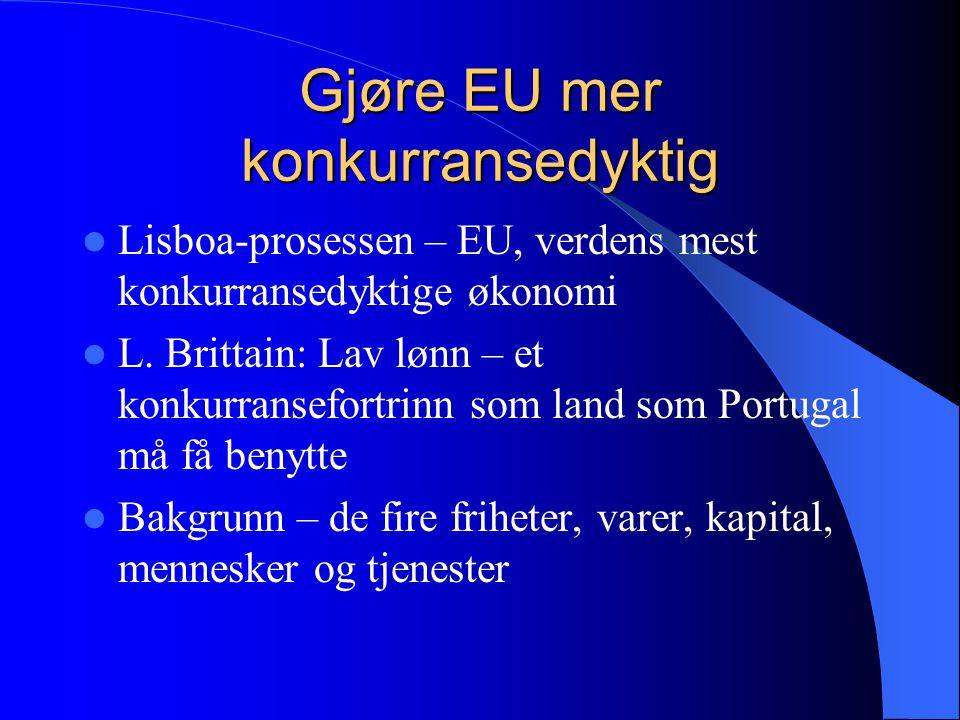 Gjøre EU mer konkurransedyktig Lisboa-prosessen – EU, verdens mest konkurransedyktige økonomi L.