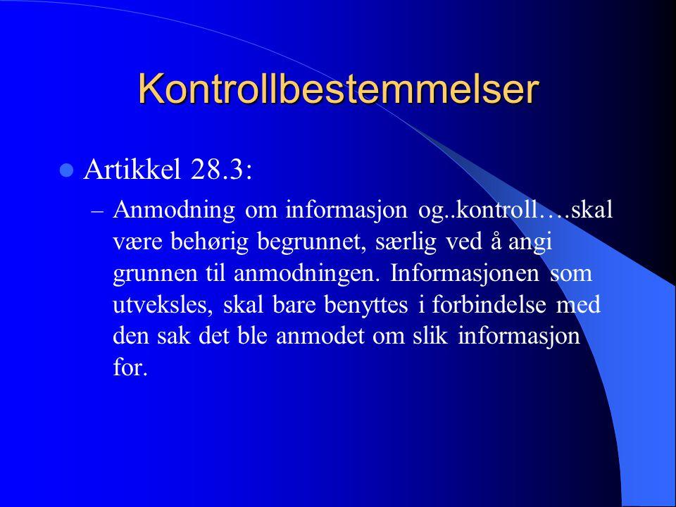 Kontrollbestemmelser Artikkel 28.3: – Anmodning om informasjon og..kontroll….skal være behørig begrunnet, særlig ved å angi grunnen til anmodningen.