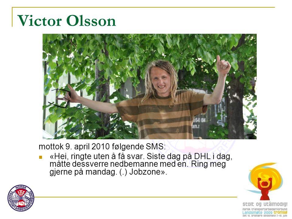 Victor Olsson mottok 9. april 2010 følgende SMS: «Hei, ringte uten å få svar.