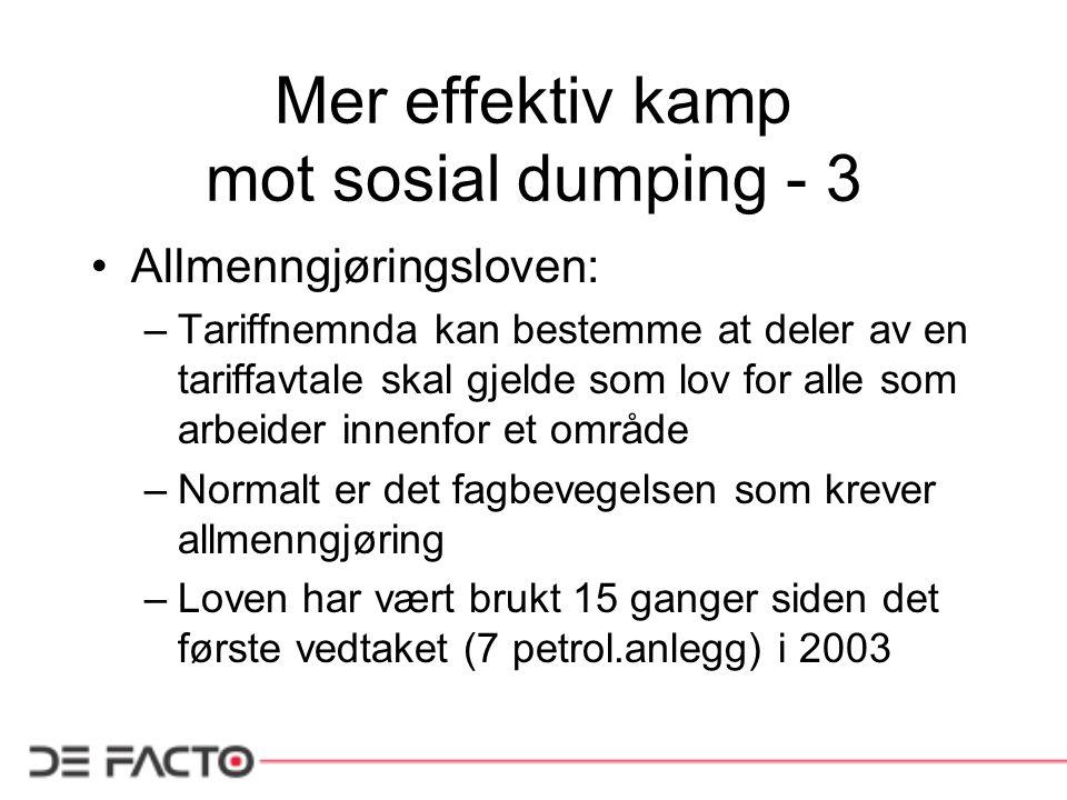 Mer effektiv kamp mot sosial dumping - 4 I handlingspakke II ble det innført – solidaransvar innenfor allmenngjorte områder –tillitsvalgte fikk innsynsrett i lønnsvilkårene for arbeidstakere hos underleverandører innenfor allmenngjorte områder