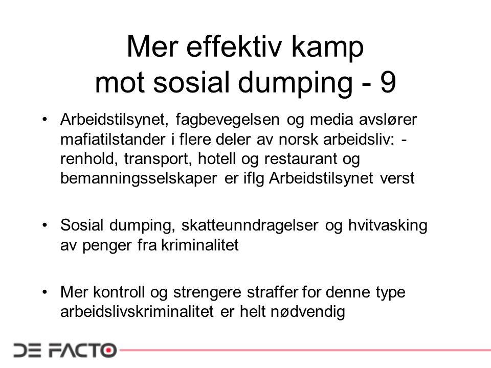 Mer effektiv kamp mot sosial dumping - 9 Arbeidstilsynet, fagbevegelsen og media avslører mafiatilstander i flere deler av norsk arbeidsliv: - renhold