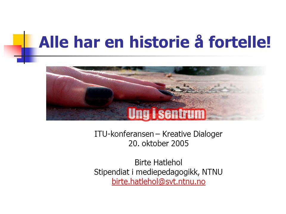 Alle har en historie å fortelle. ITU-konferansen – Kreative Dialoger 20.