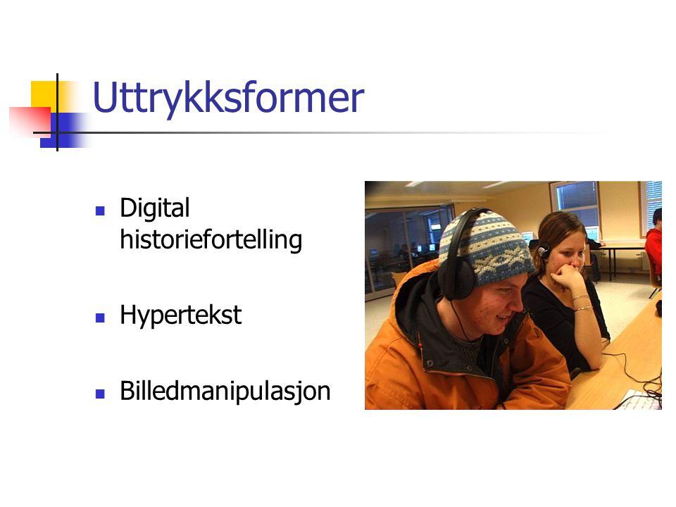 Uttrykksformer Digital historiefortelling Hypertekst Billedmanipulasjon
