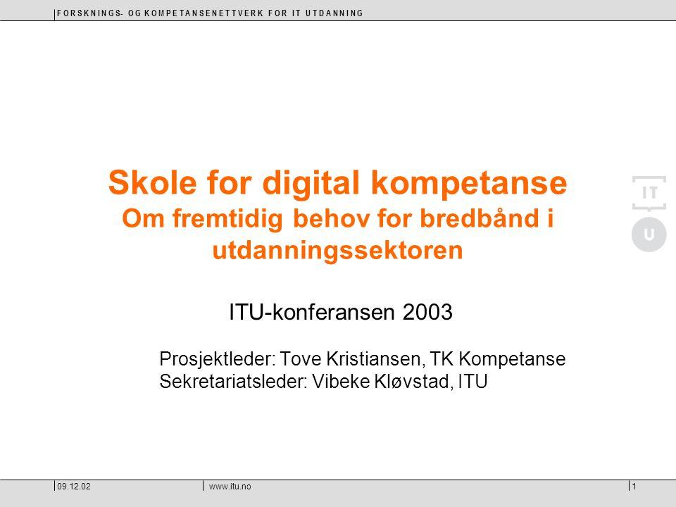 F O R S K N I N G S- O G K O M P E T A N S E N E T T V E R K F O R I T U T D A N N I N G 09.12.02www.itu.no12 Bruk av datamaskiner  TIDEN norske elever bruker datamaskiner i skolen er LITEN  Mye bruk av PC, og mer avansert bruk, skjer i hjemmet  Liten bruk av bredbåndskrevende anvendelser i skolen  Lærere bruker PC til forberedelser og adm.
