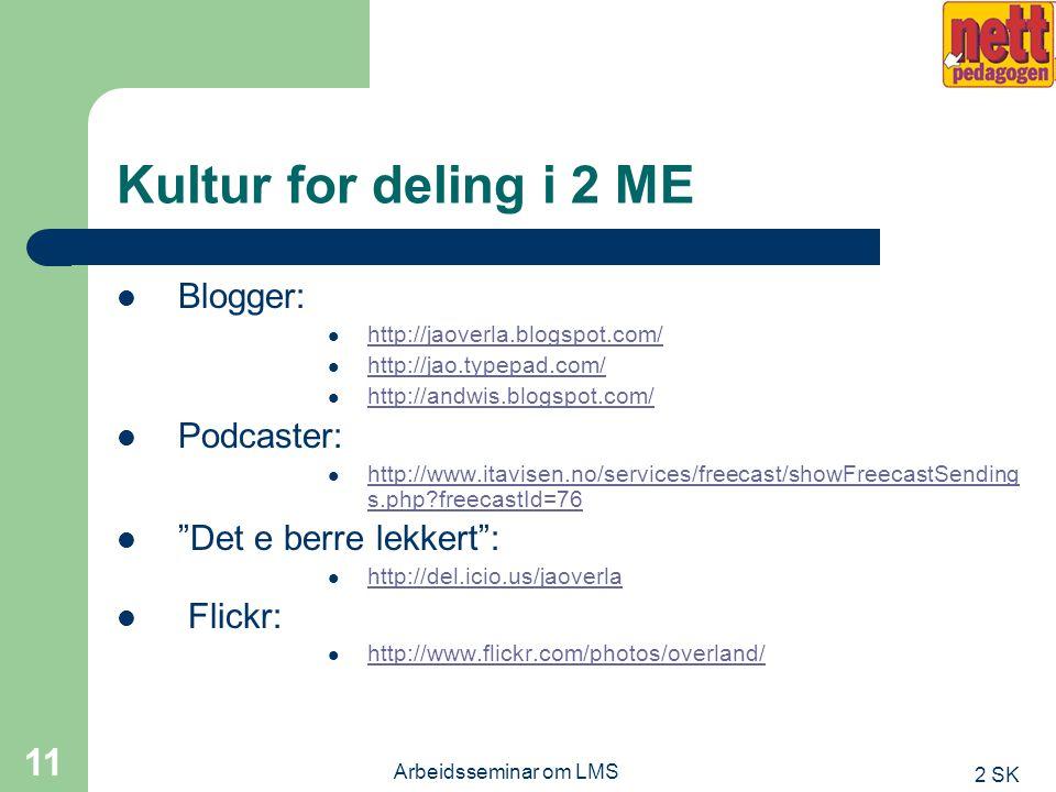2 SK Arbeidsseminar om LMS 10 Spørsmål fortsetter….