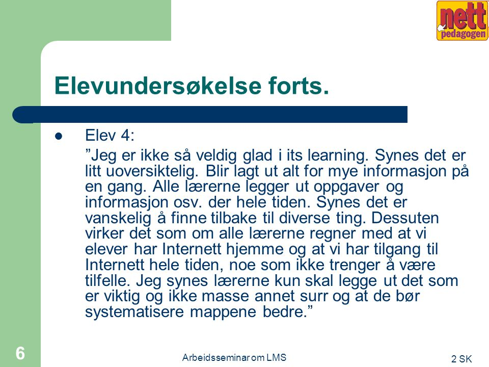 2 SK Arbeidsseminar om LMS 5 Elevundersøkelse forts.