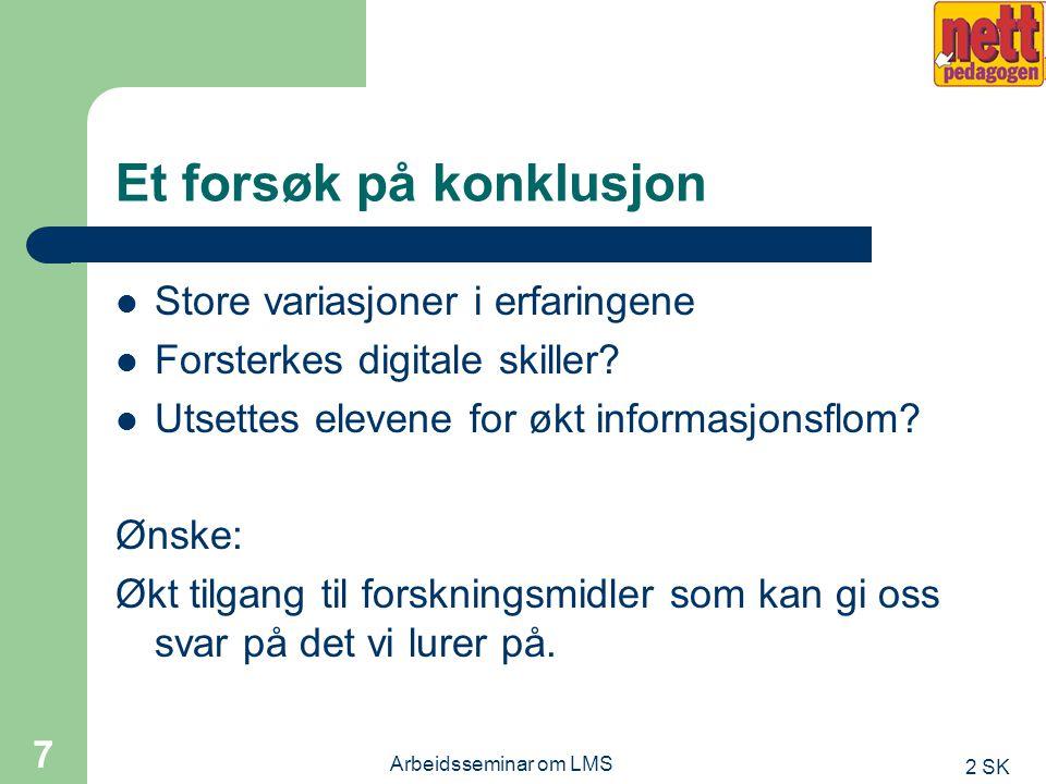 2 SK Arbeidsseminar om LMS 6 Elevundersøkelse forts.