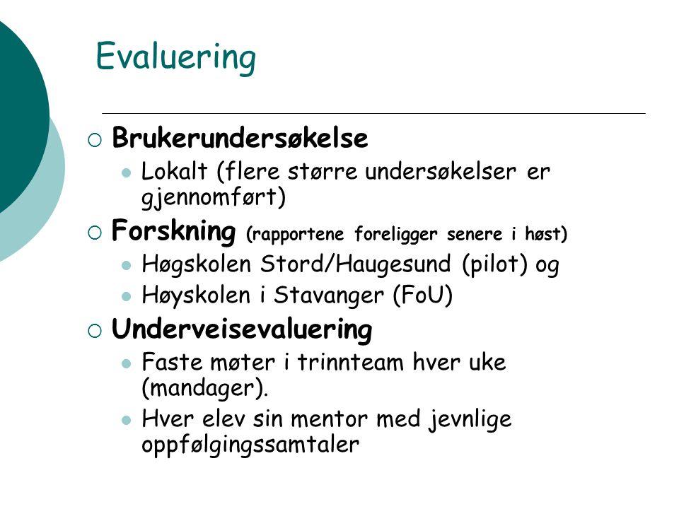 Evaluering  Brukerundersøkelse Lokalt (flere større undersøkelser er gjennomført)  Forskning (rapportene foreligger senere i høst) Høgskolen Stord/Haugesund (pilot) og Høyskolen i Stavanger (FoU)  Underveisevaluering Faste møter i trinnteam hver uke (mandager).