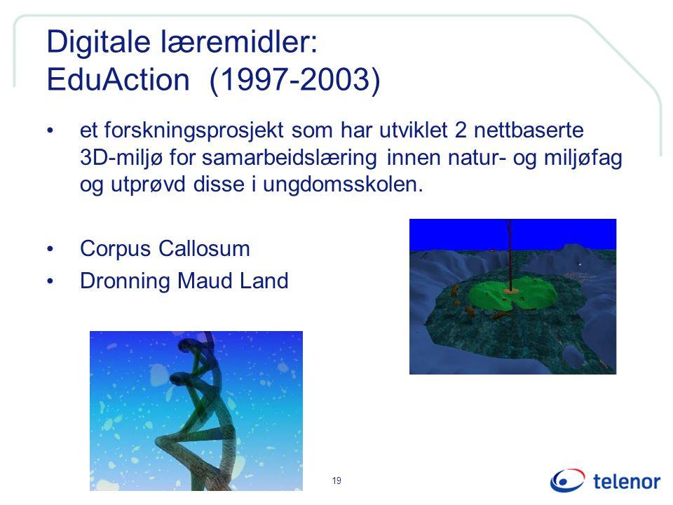 19 Digitale læremidler: EduAction (1997-2003) et forskningsprosjekt som har utviklet 2 nettbaserte 3D-miljø for samarbeidslæring innen natur- og miljøfag og utprøvd disse i ungdomsskolen.