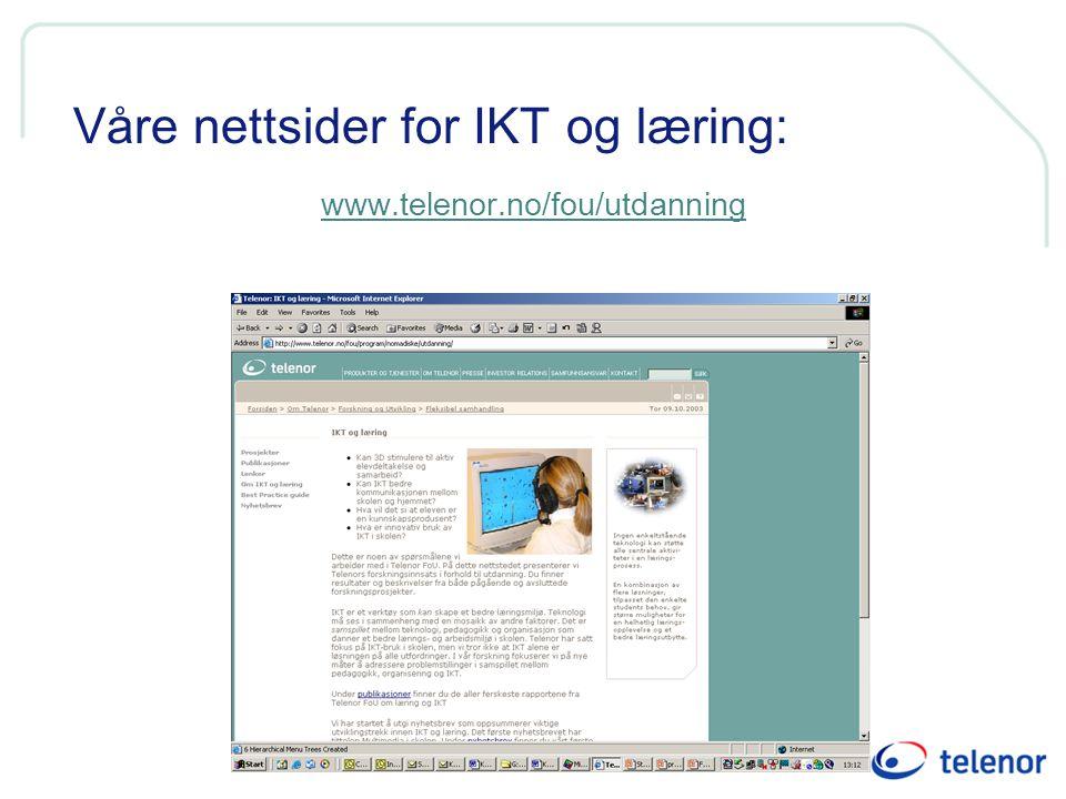 24 Våre nettsider for IKT og læring: www.telenor.no/fou/utdanning