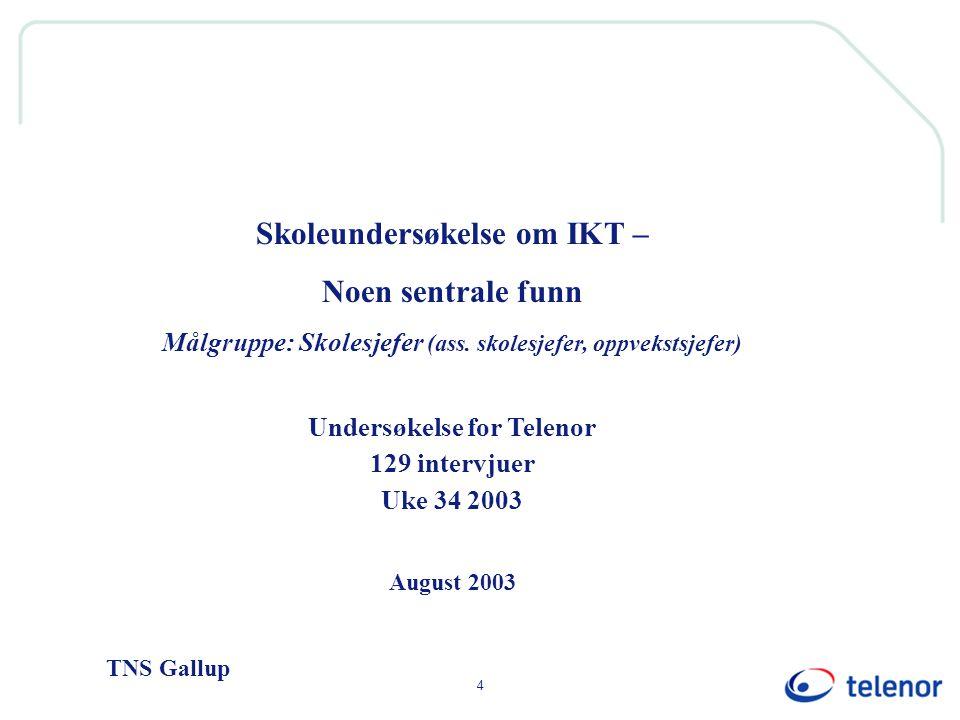 4 Skoleundersøkelse om IKT – Noen sentrale funn Målgruppe: Skolesjefer (ass.