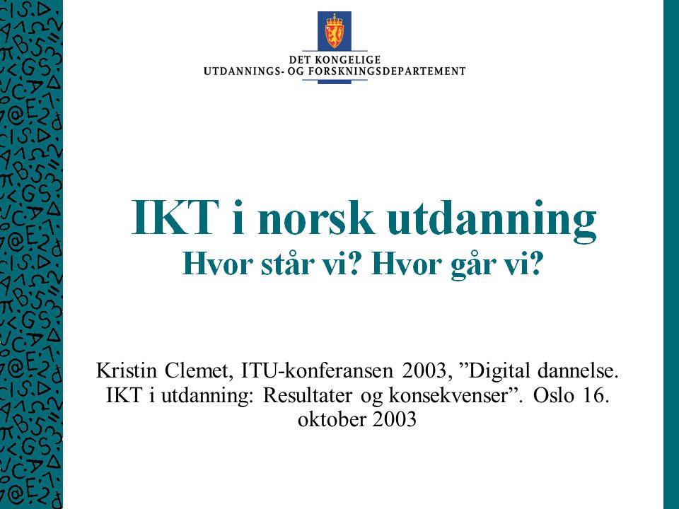 UFD ITU-konferansen 2003 16.10. 2003 1 Kristin Clemet, ITU-konferansen 2003, Digital dannelse.