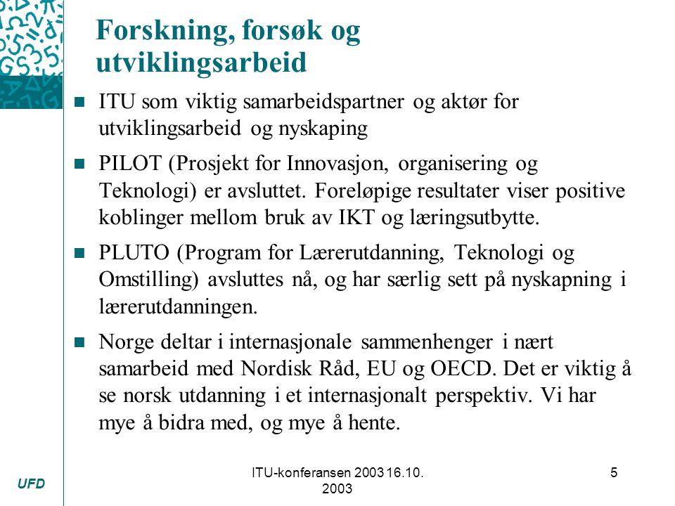 UFD ITU-konferansen 2003 16.10. 2003 6 Noen utfordringer: