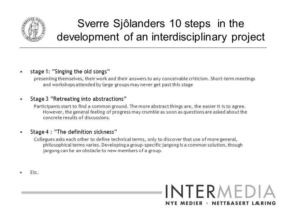 "Sverre Sjôlanders 10 steps in the development of an interdisciplinary project stage 1: ""Singing the old songs"" presenting themselves, their work and t"