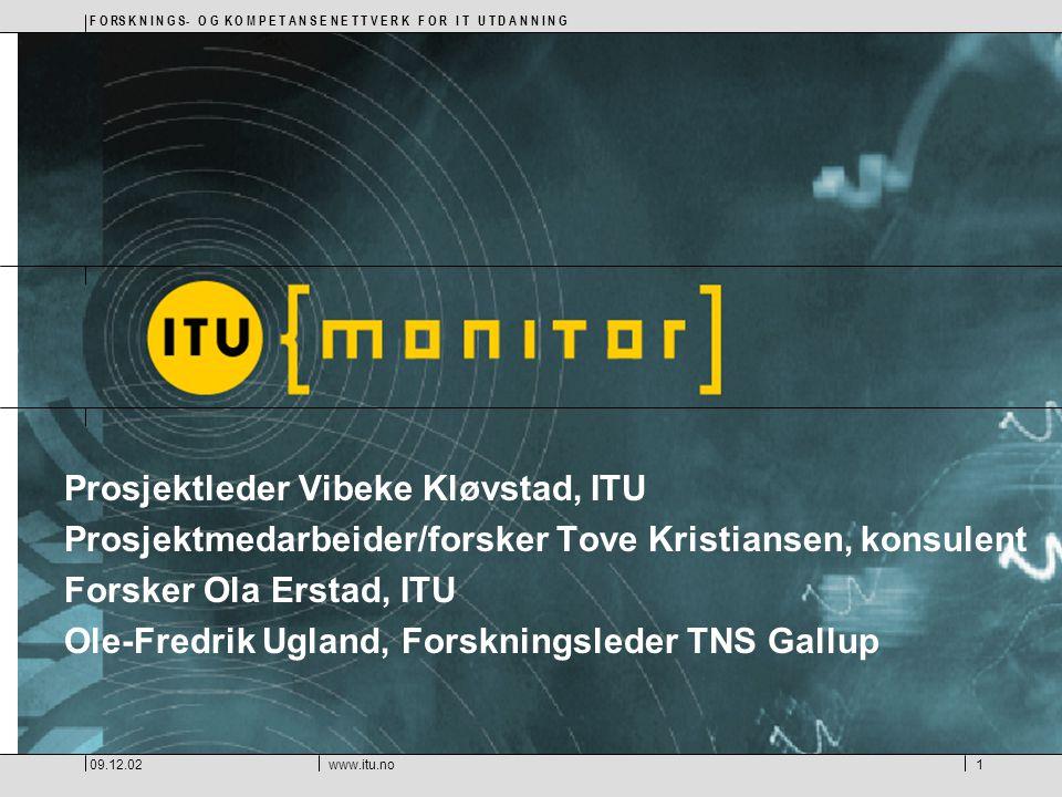 16.10.03Rikets tilstand, ITU-konferansen2 Hva er ITU Monitor…  Longitudinell kartlegging - spore endring over tid  Monitoren skal kartlegge hvert andre år.