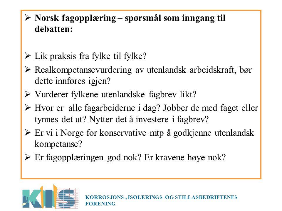  Norsk fagopplæring – spørsmål som inngang til debatten:  Lik praksis fra fylke til fylke.