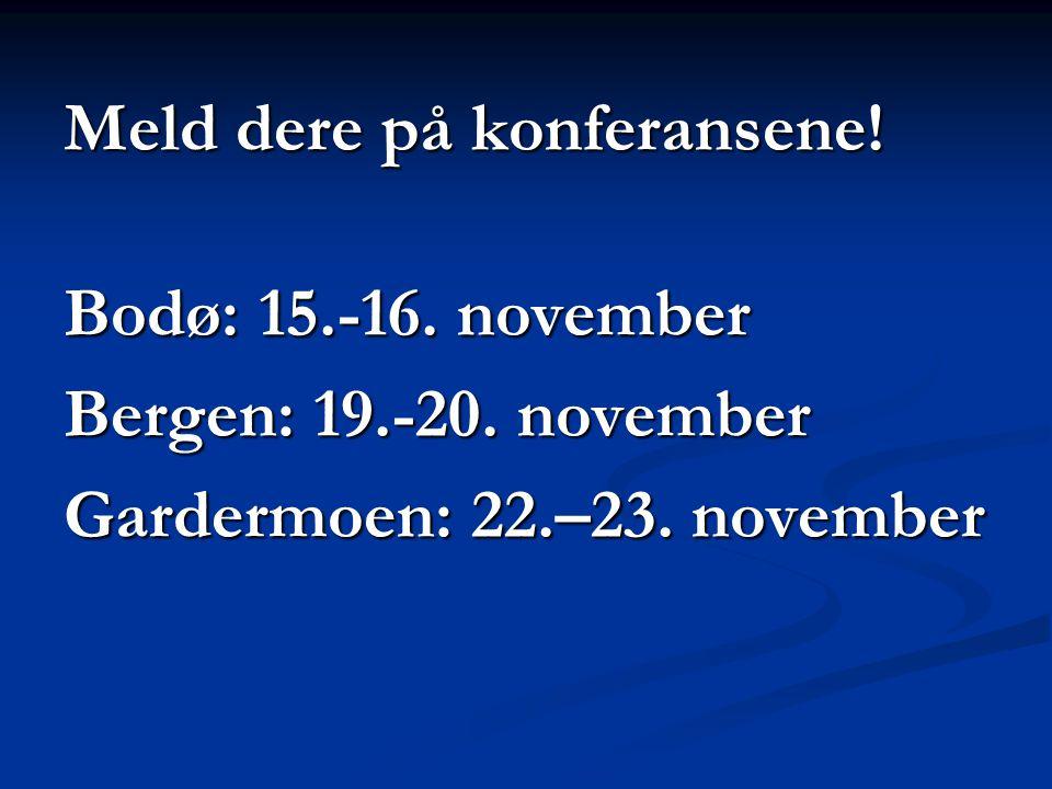 Meld dere på konferansene.Bodø: 15.-16. november Bergen: 19.-20.