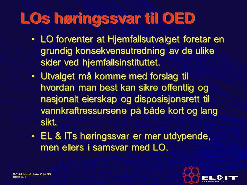 © EL & IT forbundet, tirsdag, 15. juli 2014 Lysbilde nr.: 9 LOs høringssvar til OED LO forventer at Hjemfallsutvalget foretar en grundig konsekvensutr