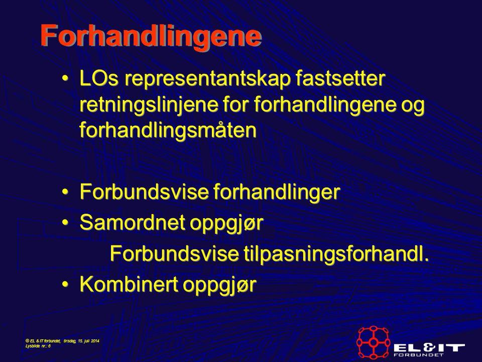 © EL & IT forbundet, tirsdag, 15. juli 2014 Lysbilde nr.: 6 Forhandlingene LOs representantskap fastsetter retningslinjene for forhandlingene og forha