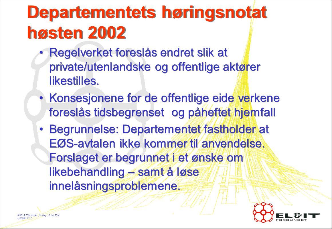 © EL & IT forbundet, tirsdag, 15. juli 2014 Lysbilde nr.: 2 Departementets høringsnotat høsten 2002 Regelverket foreslås endret slik at private/utenla