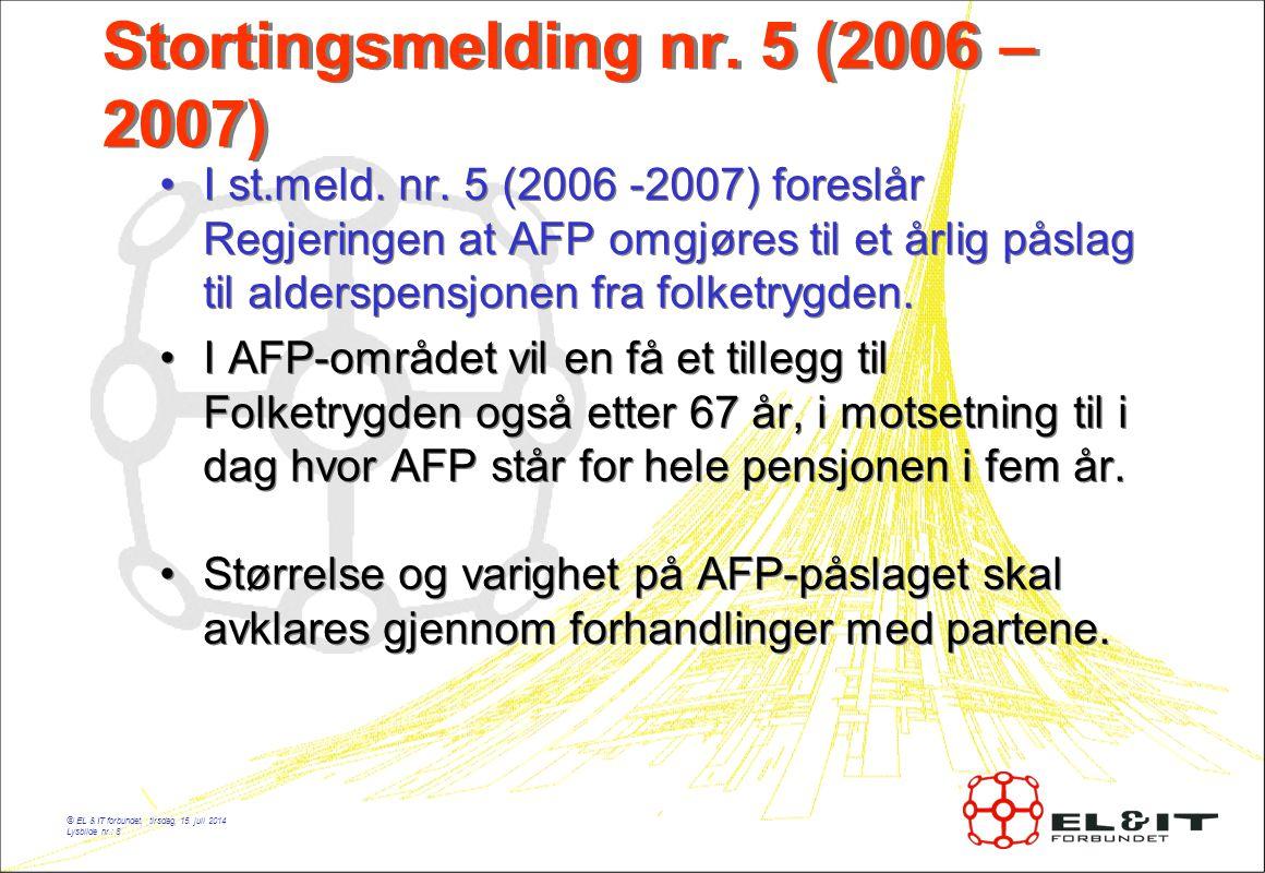 © EL & IT forbundet, tirsdag, 15. juli 2014 Lysbilde nr.: 8 Stortingsmelding nr.
