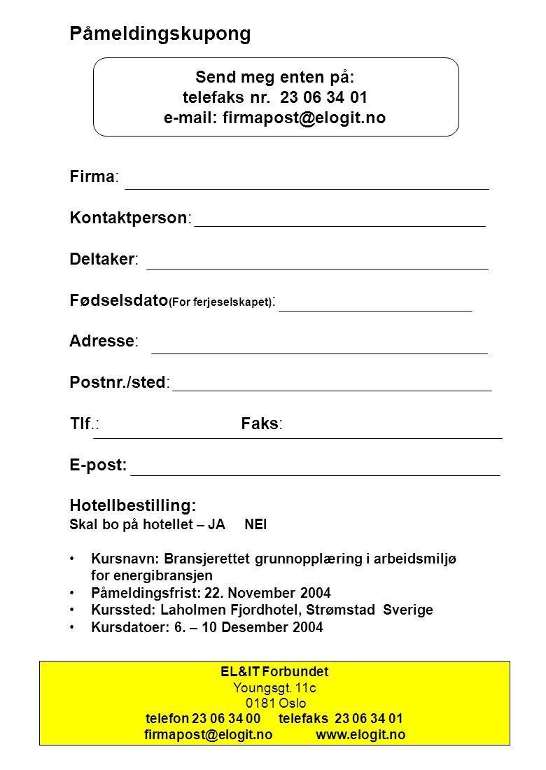 INVITERER TIL Bransjerettet grunnopplæring i arbeidsmiljø for Energibransjen Laholmen Fjordhotell 6.