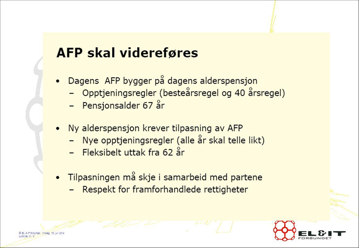 © EL & IT forbundet, tirsdag, 15. juli 2014 Lysbilde nr.: 4