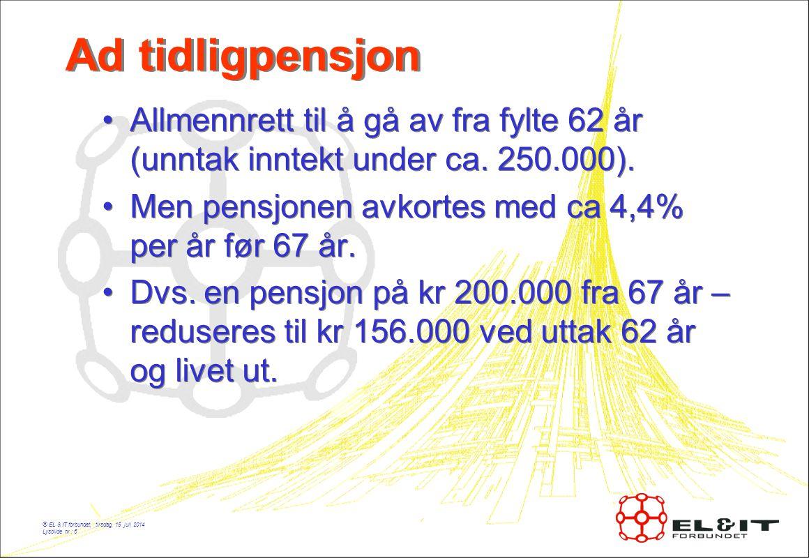 © EL & IT forbundet, tirsdag, 15.juli 2014 Lysbilde nr.: 7 Hva gjenstår.