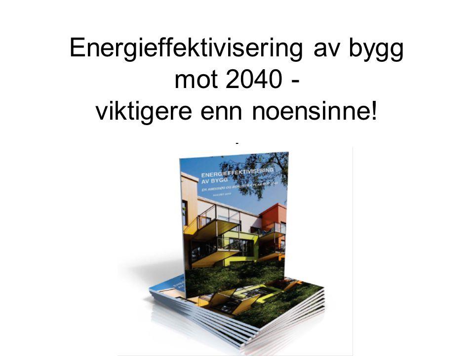 Energieffektivisering av bygg mot 2040 - viktigere enn noensinne! -