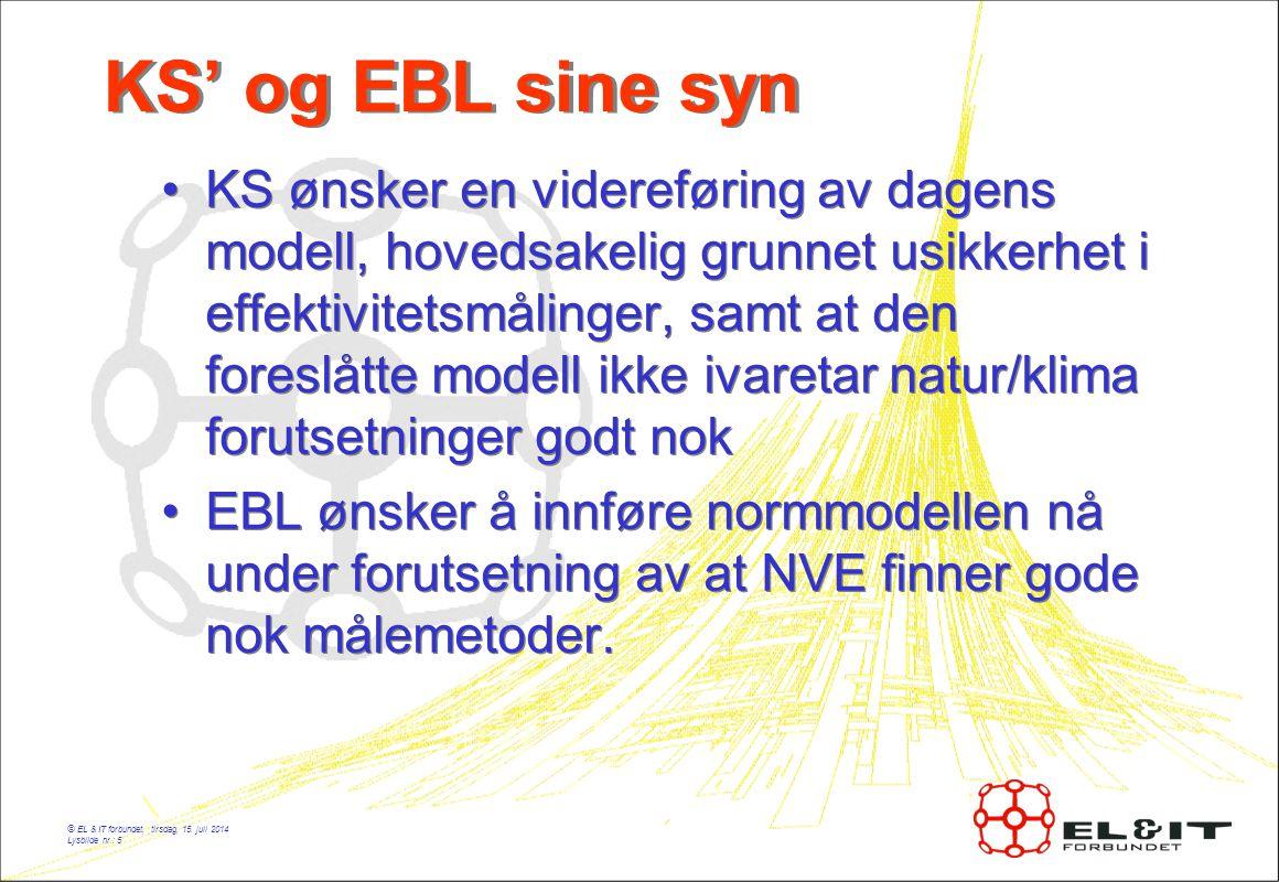 © EL & IT forbundet, tirsdag, 15. juli 2014 Lysbilde nr.: 5 KS' og EBL sine syn KS ønsker en videreføring av dagens modell, hovedsakelig grunnet usikk