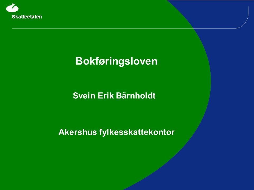 Skatteetaten Bokføringsloven Svein Erik Bärnholdt Akershus fylkesskattekontor