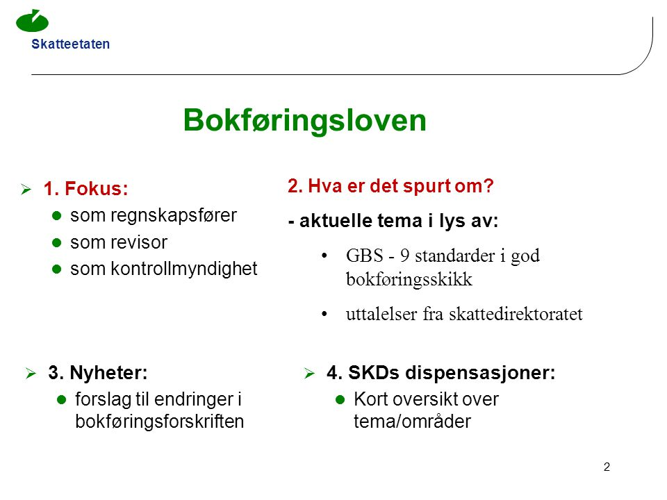 Skatteetaten 23 2.1: Dokumentasjon av kontantsalg – Oslo tingsrett  Retten finner det klart at Tellesystemene og den avvikende muntlige praksisen som var etablert ikke utgjør annet likeverdig system .