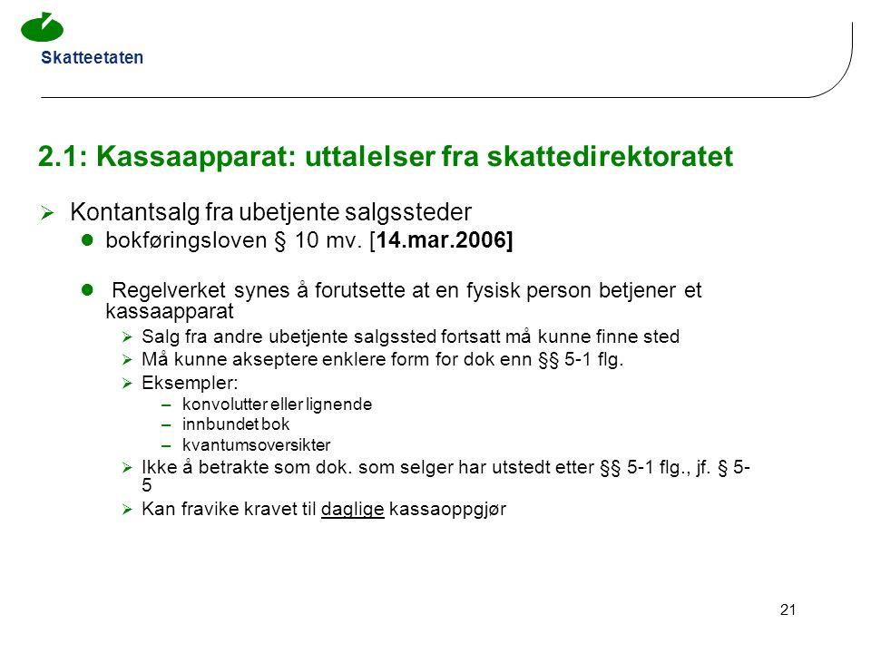 Skatteetaten 21 2.1: Kassaapparat: uttalelser fra skattedirektoratet  Kontantsalg fra ubetjente salgssteder bokføringsloven § 10 mv. [14.mar.2006] Re