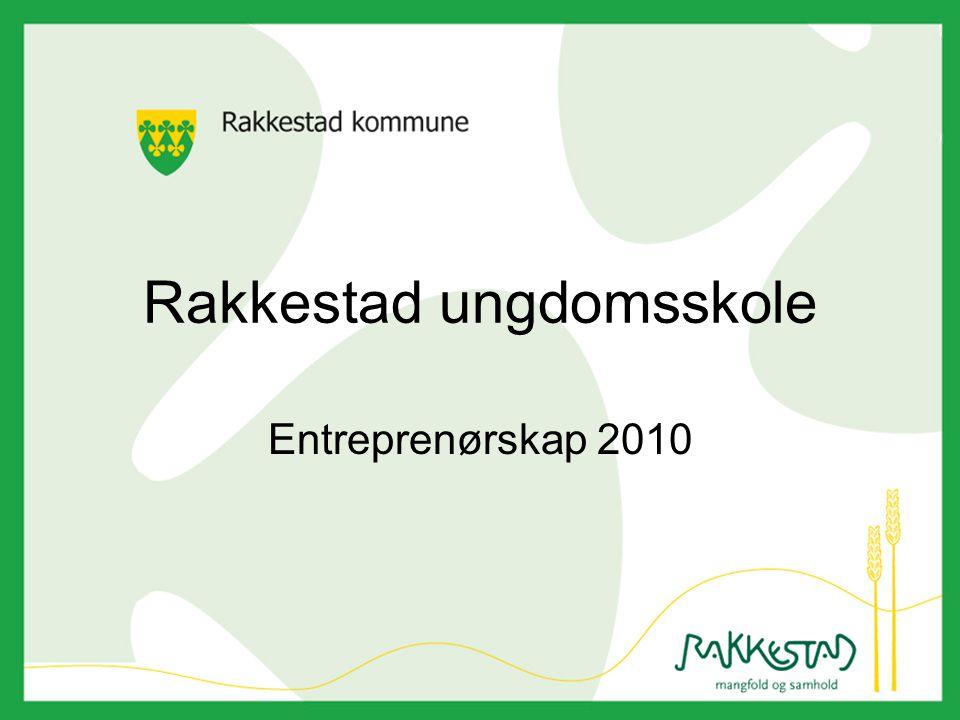 Rakkestad ungdomsskole Entreprenørskap 2010
