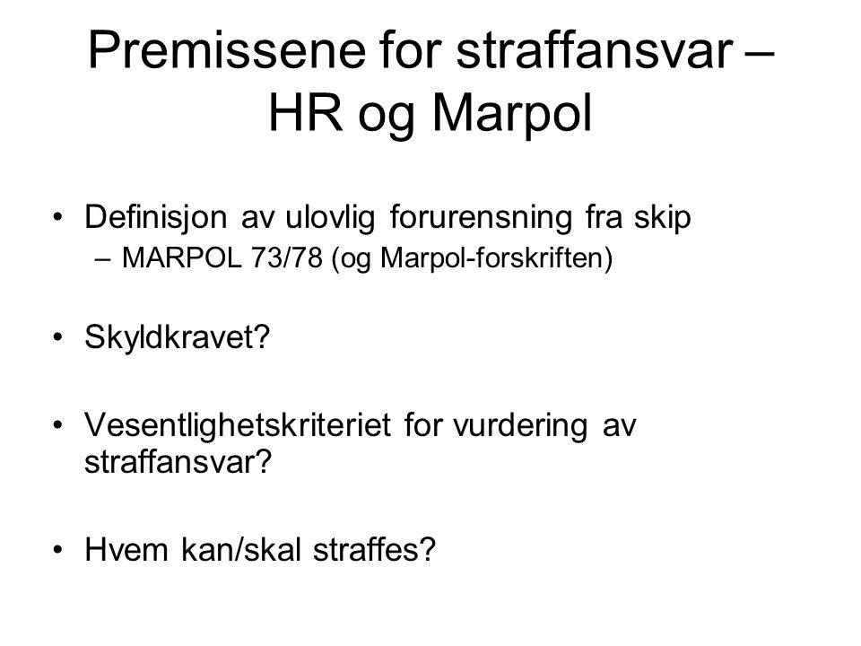 Premissene for straffansvar – HR og Marpol Definisjon av ulovlig forurensning fra skip –MARPOL 73/78 (og Marpol-forskriften) Skyldkravet.