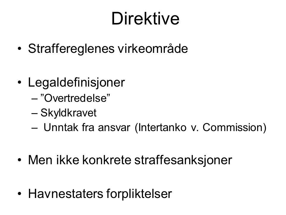Direktive Straffereglenes virkeområde Legaldefinisjoner – Overtredelse –Skyldkravet – Unntak fra ansvar (Intertanko v.