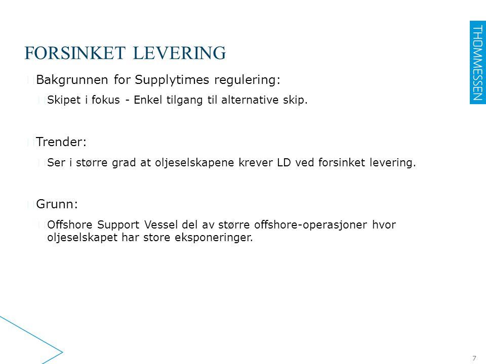 FORSINKET LEVERING ▶ Bakgrunnen for Supplytimes regulering: ▷ Skipet i fokus - Enkel tilgang til alternative skip.