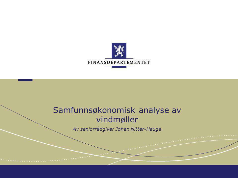 Finansdepartementet Evaluering - lønnsomhet Vindmøller på land viser samfunnsøkonomisk underskudd på 0,4 mill.